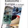 Europäische Verbindungen: neuer Ceresana-Report zum Klebstoff-Markt